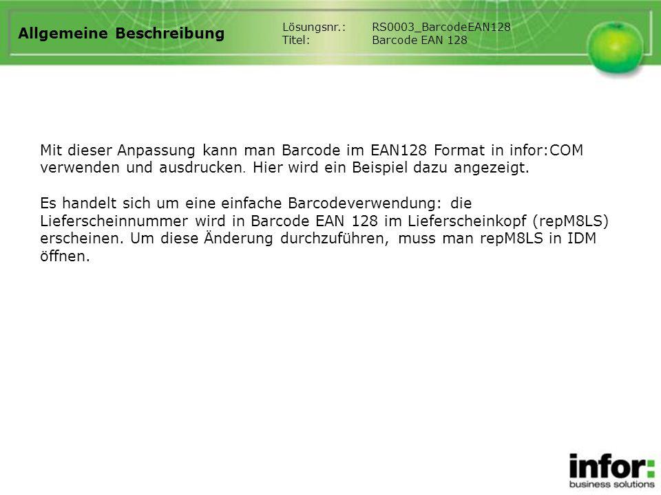 Allgemeine Beschreibung Mit dieser Anpassung kann man Barcode im EAN128 Format in infor:COM verwenden und ausdrucken.