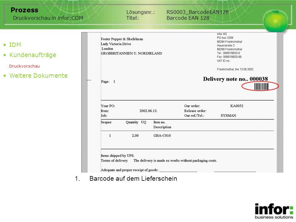 1.Barcode auf dem Lieferschein Lösungsnr.:RS0003_BarcodeEAN128 Titel:Barcode EAN 128 Prozess IDM Kundenaufträge Druckvorschau Weitere Dokumente Druckvorschau in infor:COM