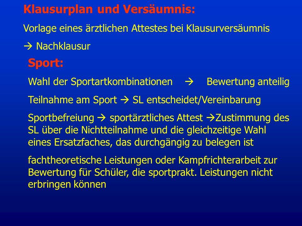 Sport: Wahl der Sportartkombinationen Bewertung anteilig Teilnahme am Sport SL entscheidet/Vereinbarung Sportbefreiung sportärztliches Attest Zustimmu