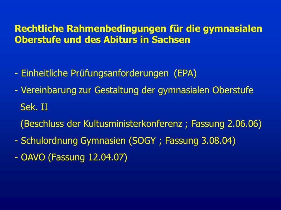 Rechtliche Rahmenbedingungen für die gymnasialen Oberstufe und des Abiturs in Sachsen - Einheitliche Prüfungsanforderungen (EPA) - Vereinbarung zur Ge