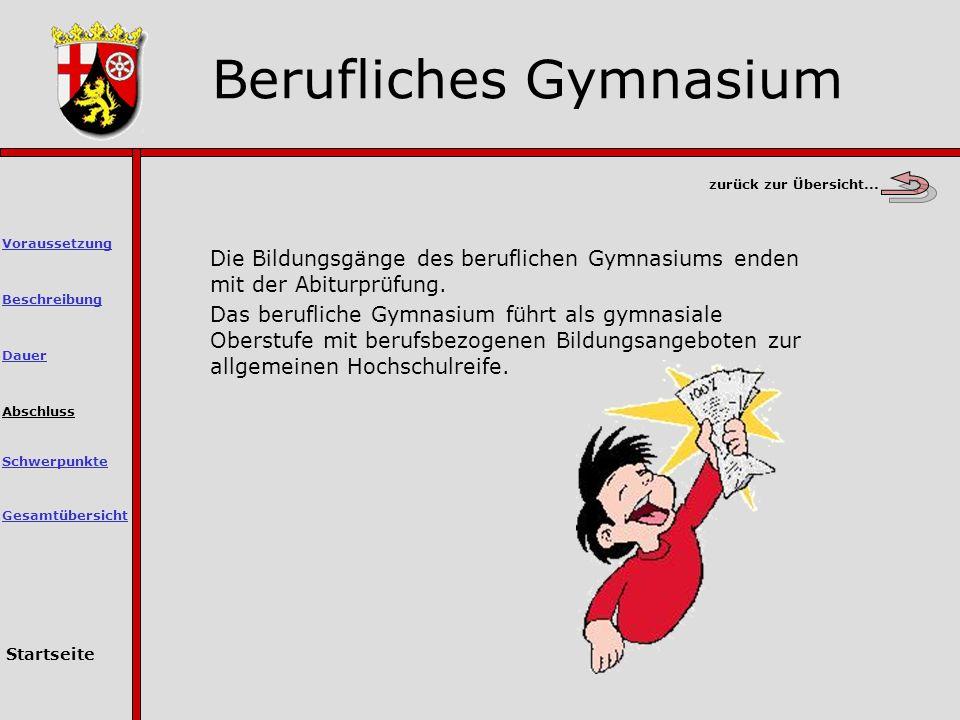 Die Bildungsgänge des beruflichen Gymnasiums enden mit der Abiturprüfung.