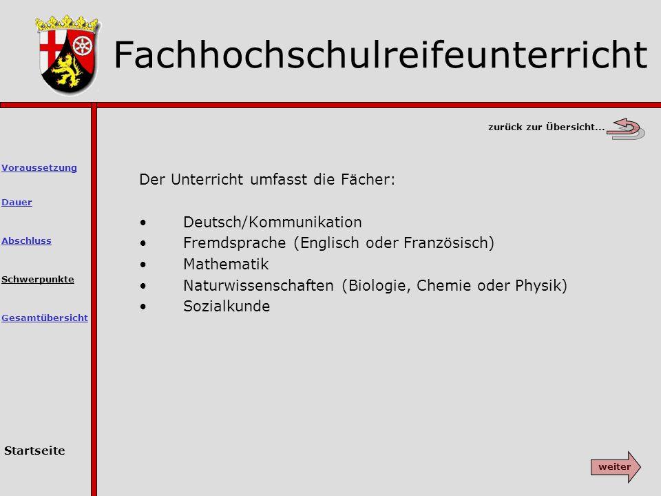 Der Unterricht umfasst die Fächer: Deutsch/Kommunikation Fremdsprache (Englisch oder Französisch) Mathematik Naturwissenschaften (Biologie, Chemie oder Physik) Sozialkunde zurück zur Übersicht...