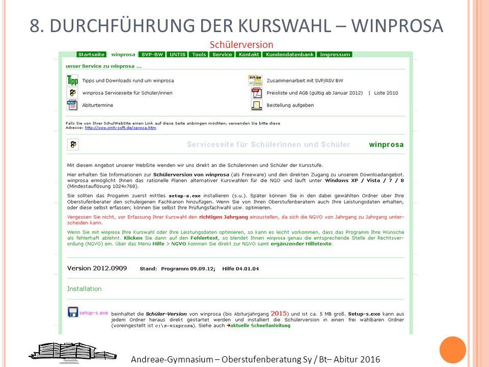 Andreae-Gymnasium – Oberstufenberatung Sy / Bt– Abitur 2016 8. DURCHFÜHRUNG DER KURSWAHL – WINPROSA Schülerversion