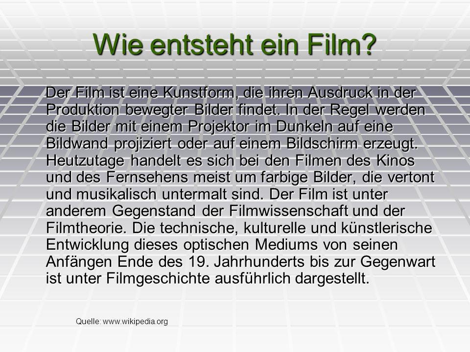 Wie entsteht ein Film? Der Film ist eine Kunstform, die ihren Ausdruck in der Produktion bewegter Bilder findet. In der Regel werden die Bilder mit ei