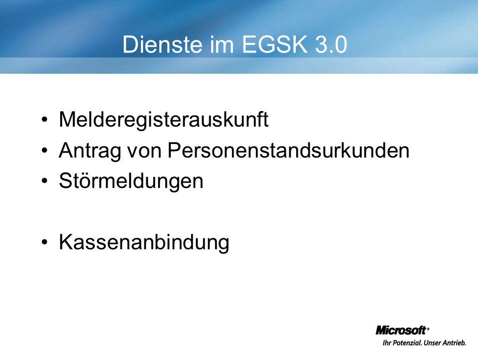 Dienste im EGSK 3.0 Melderegisterauskunft Antrag von Personenstandsurkunden Störmeldungen Kassenanbindung