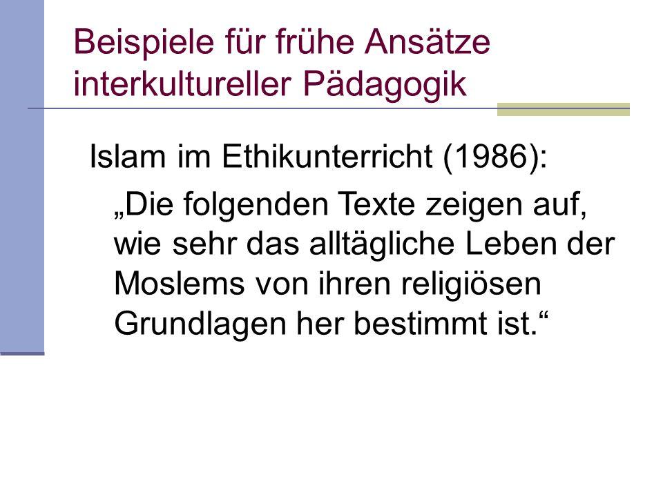 Islam im Ethikunterricht (1986): Die folgenden Texte zeigen auf, wie sehr das alltägliche Leben der Moslems von ihren religiösen Grundlagen her bestimmt ist.