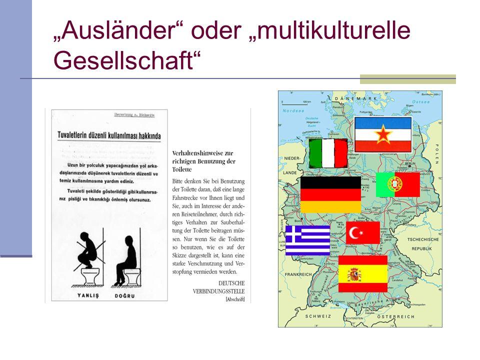 Ausländer oder multikulturelle Gesellschaft