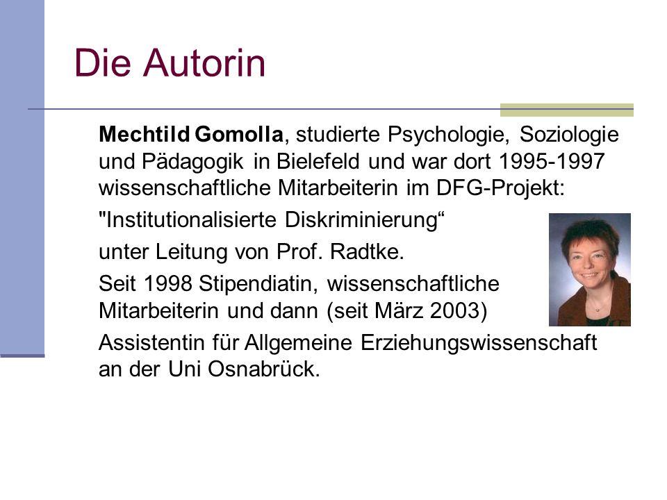 Mechtild Gomolla, studierte Psychologie, Soziologie und Pädagogik in Bielefeld und war dort 1995-1997 wissenschaftliche Mitarbeiterin im DFG-Projekt: