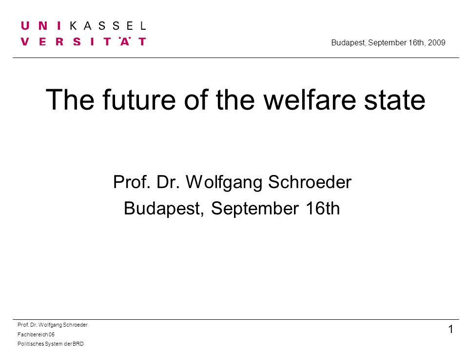 IV.Rebuilding the welfare state Prof. Dr.