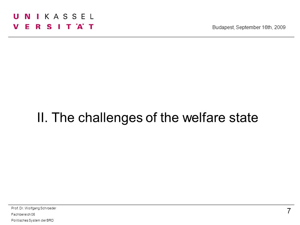 II.The challenges of the welfare state Prof. Dr.