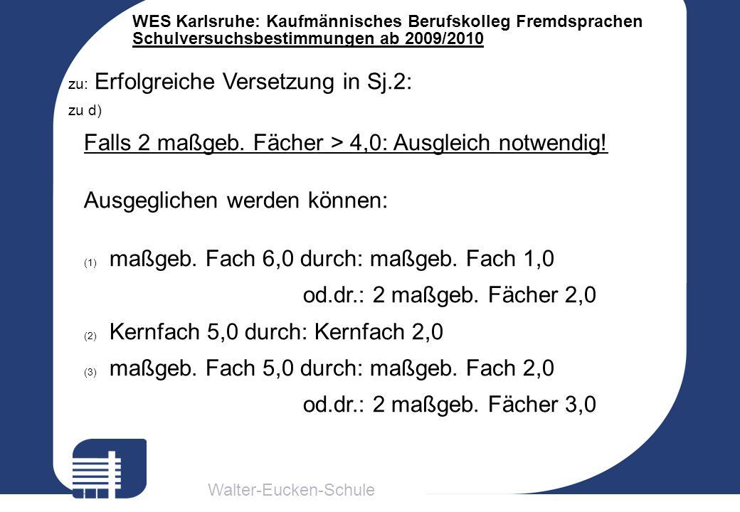 Walter-Eucken-Schule WES Karlsruhe: Kaufmännisches Berufskolleg Fremdsprachen Schulversuchsbestimmungen ab 2009/2010 zu: Erfolgreiche Versetzung in Sj