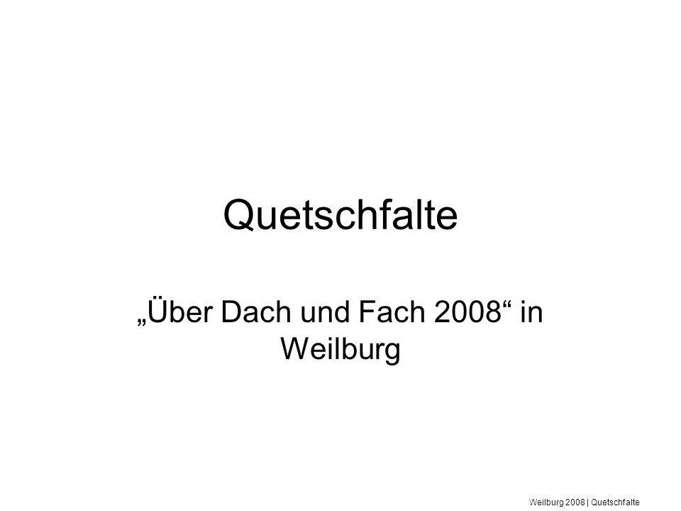 Weilburg 2008 | Quetschfalte Quetschfalte Über Dach und Fach 2008 in Weilburg
