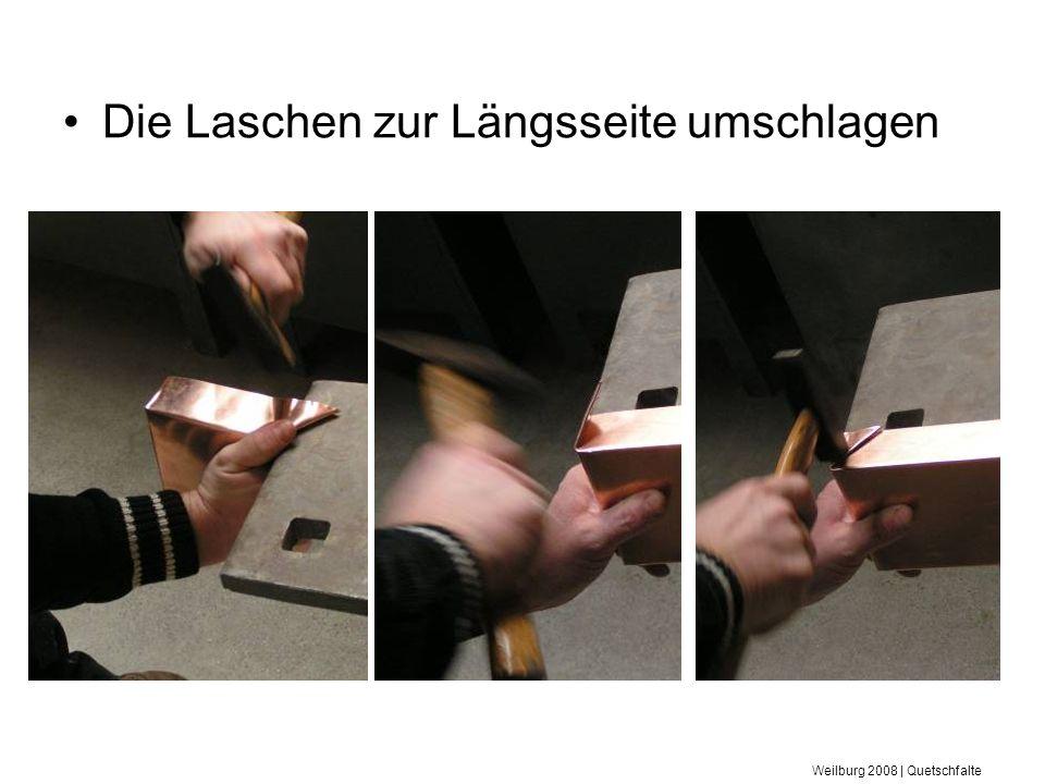 Weilburg 2008 | Quetschfalte Die Laschen zur Längsseite umschlagen