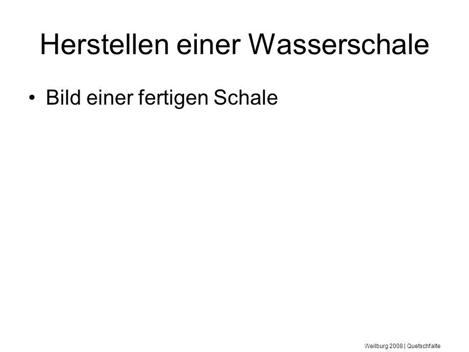 Weilburg 2008 | Quetschfalte Herstellen einer Wasserschale Bild einer fertigen Schale