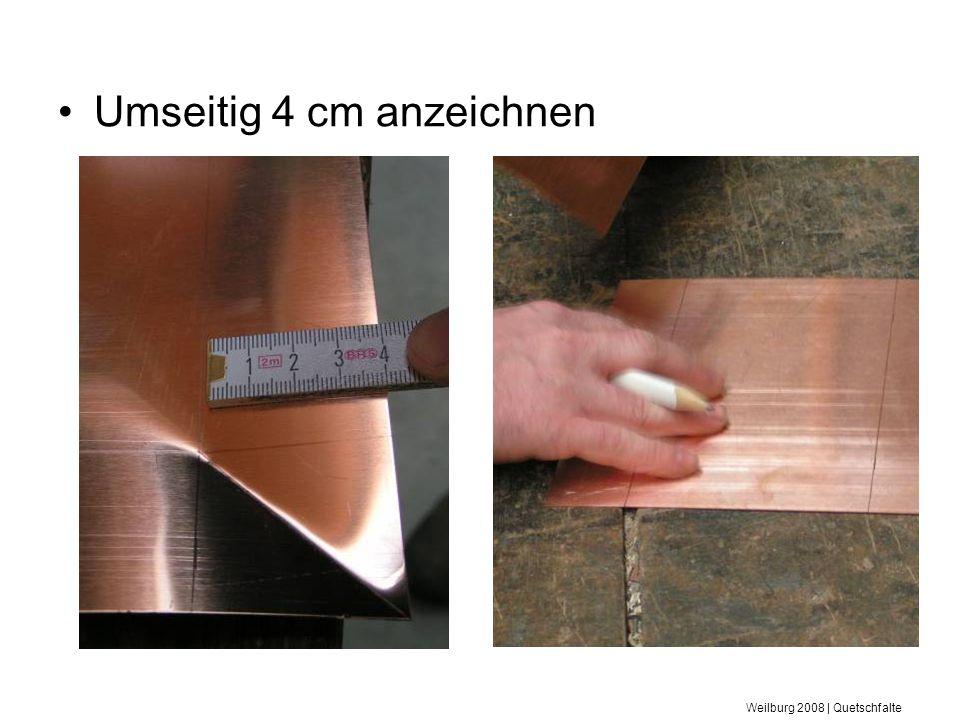 Weilburg 2008 | Quetschfalte Umseitig 4 cm anzeichnen