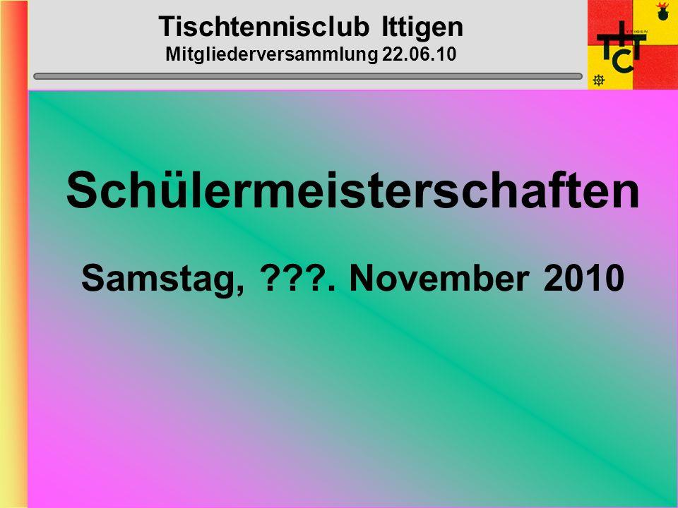 Tischtennisclub Ittigen Mitgliederversammlung 22.06.10 BC-Arbeiten: > Inserate:Heinz, Stefu > Gesuche/Material:Muhmis > Abdeckung: Brünu M. > Anmeldun