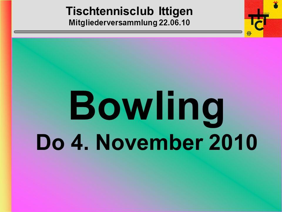 Tischtennisclub Ittigen Mitgliederversammlung 22.06.10 GO-KART Do 12. August 2010 19h00, Lyss
