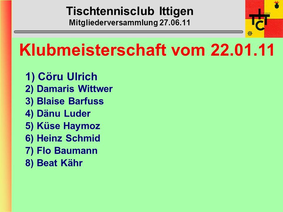 Tischtennisclub Ittigen Mitgliederversammlung 27.06.11 STT-Cup 1.2.