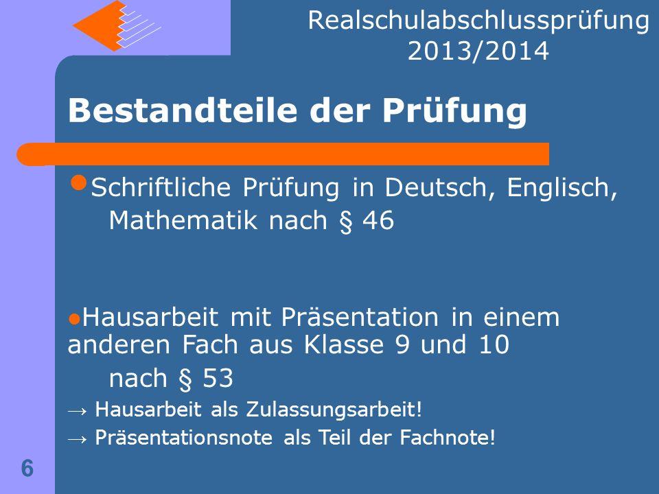 Schriftliche Prüfung in Deutsch, Englisch, Mathematik nach § 46 Hausarbeit mit Präsentation in einem anderen Fach aus Klasse 9 und 10 nach § 53 Hausar