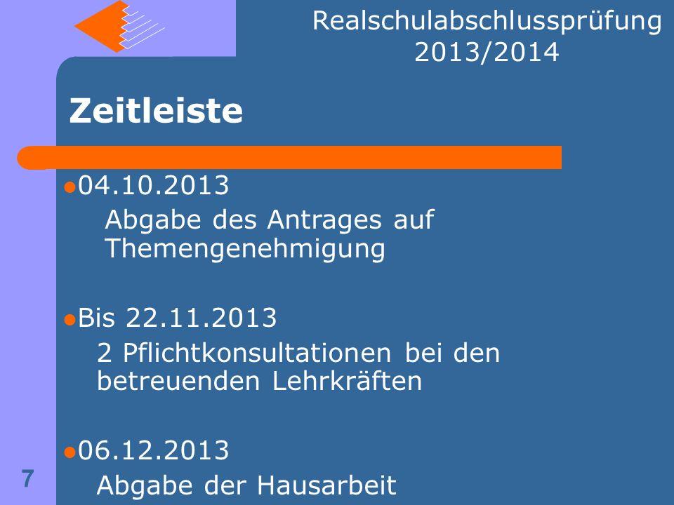 Zeitleiste 8 Realschulabschlussprüfung 2013/2014 Techniktest nach den Weihnachtsferien 04.-06.02.2014 Präsentationen