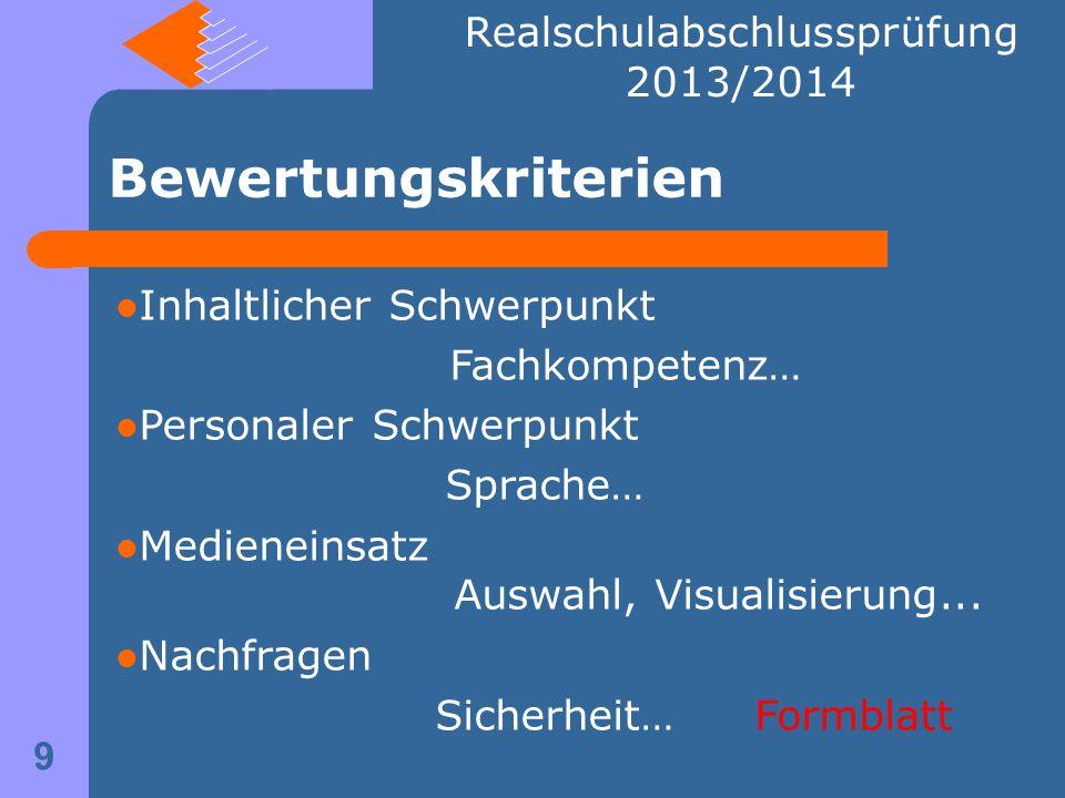 Bewertungskriterien Inhaltlicher Schwerpunkt Fachkompetenz… Personaler Schwerpunkt Sprache… Medieneinsatz Auswahl, Visualisierung...