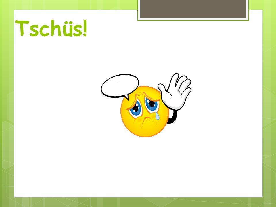 Vokabeln Hallo!= Hello.Guten Tag!= Hello. / Good day.