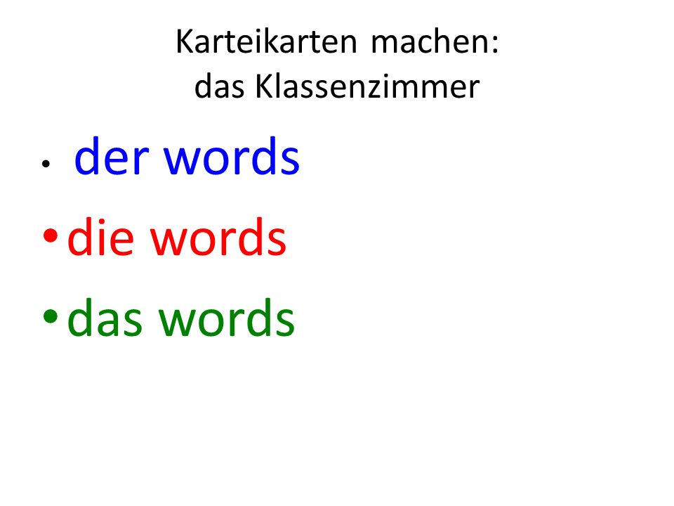 Karteikarten machen: das Klassenzimmer der words die words das words