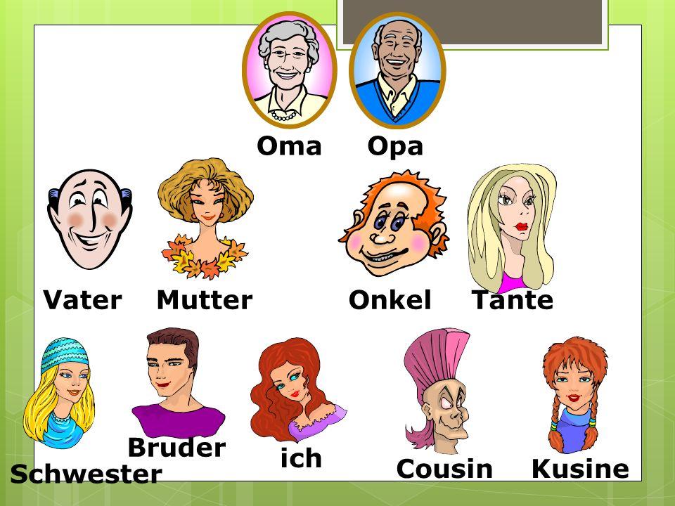 OmaOpa VaterMutterOnkelTante Schwester Bruder ich CousinKusine