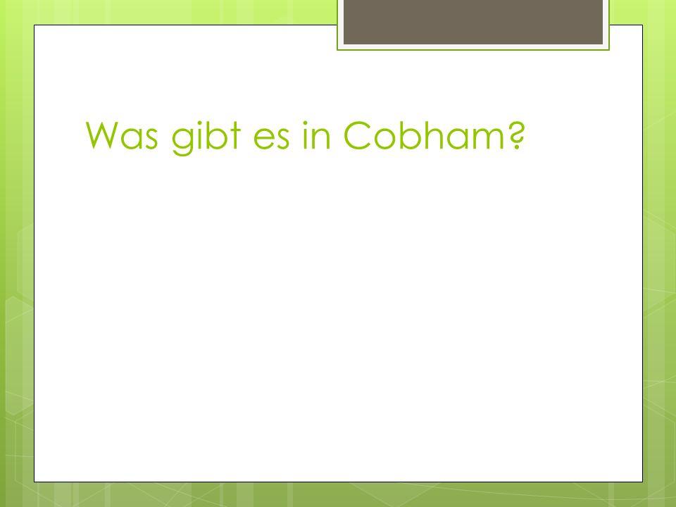 Was gibt es in Cobham