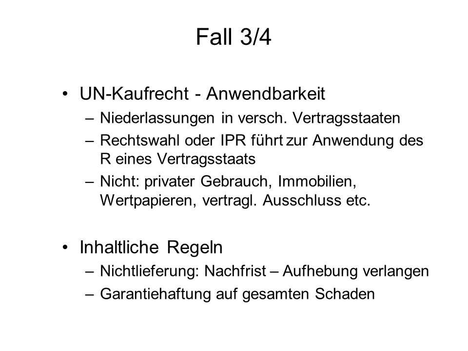 Fall 3/4 UN-Kaufrecht - Anwendbarkeit –Niederlassungen in versch.