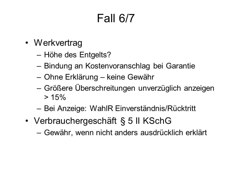 Fall 6/7 Werkvertrag –Höhe des Entgelts.