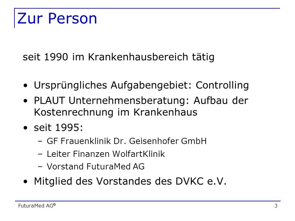 FuturaMed AG 3 Zur Person seit 1990 im Krankenhausbereich tätig Ursprüngliches Aufgabengebiet: Controlling PLAUT Unternehmensberatung: Aufbau der Kost