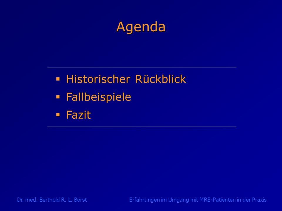 Dr. med. Berthold R. L. Borst Erfahrungen im Umgang mit MRE-Patienten in der Praxis Quelle: ECDC