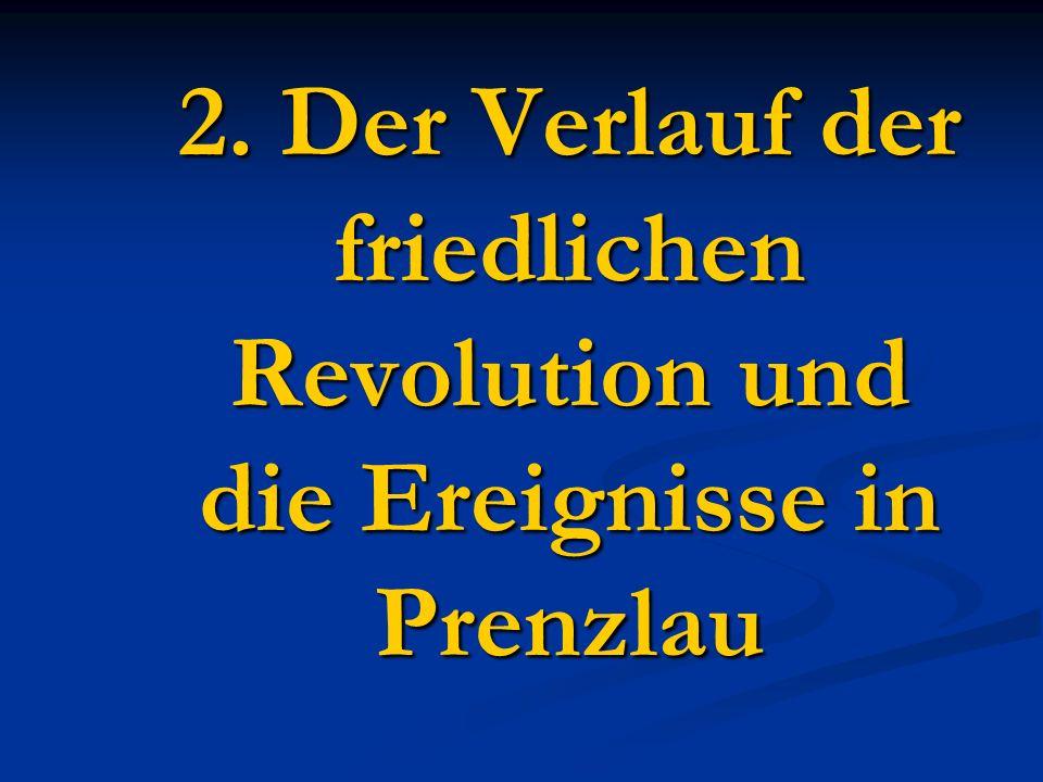 2. Der Verlauf der friedlichen Revolution und die Ereignisse in Prenzlau