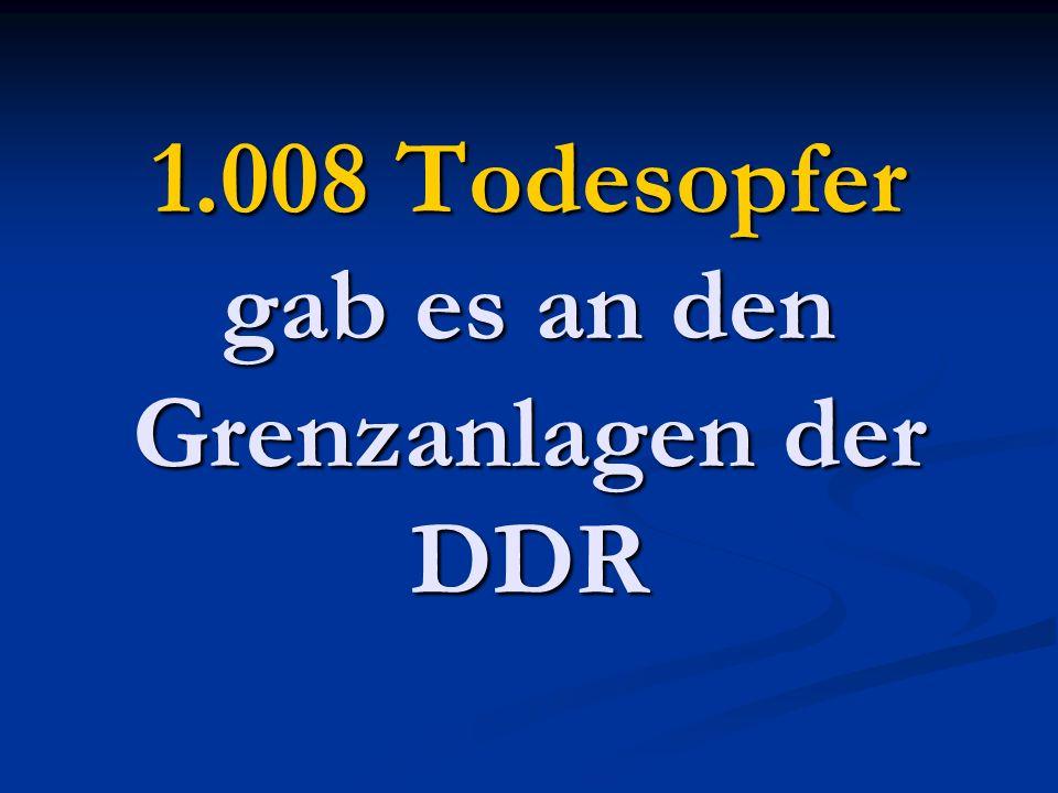 1.008 Todesopfer gab es an den Grenzanlagen der DDR