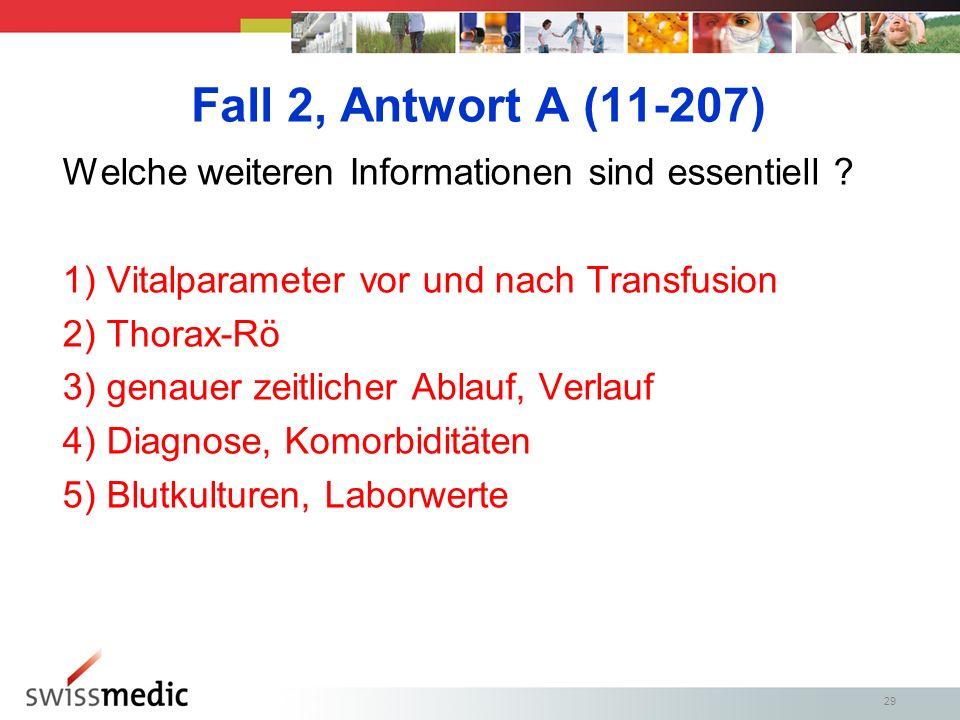 29 Fall 2, Antwort A (11-207) Welche weiteren Informationen sind essentiell .