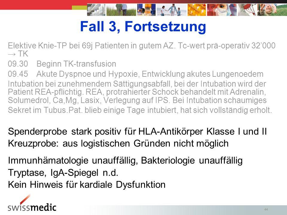 44 Fall 3, Fortsetzung Elektive Knie-TP bei 69j Patienten in gutem AZ.