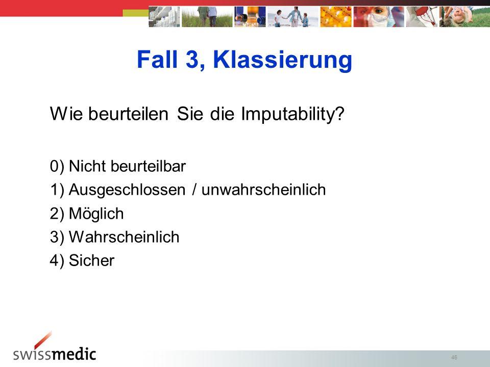 46 Fall 3, Klassierung Wie beurteilen Sie die Imputability.