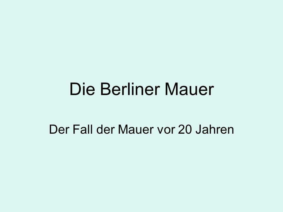 Die Berliner Mauer Der Fall der Mauer vor 20 Jahren