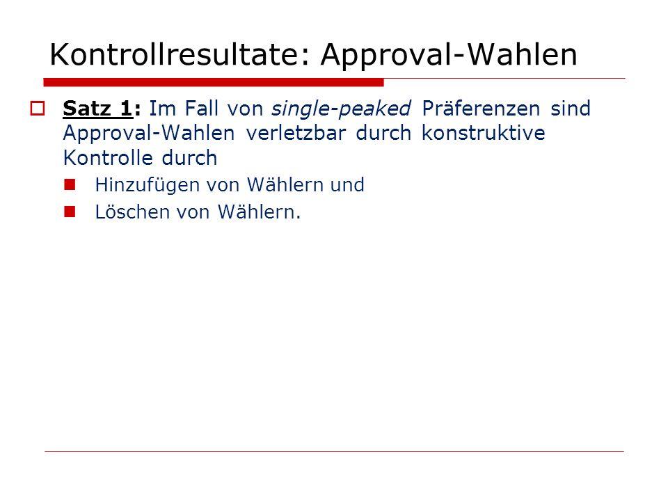 Kontrollresultate: Approval-Wahlen Satz 1: Im Fall von single-peaked Präferenzen sind Approval-Wahlen verletzbar durch konstruktive Kontrolle durch Hi