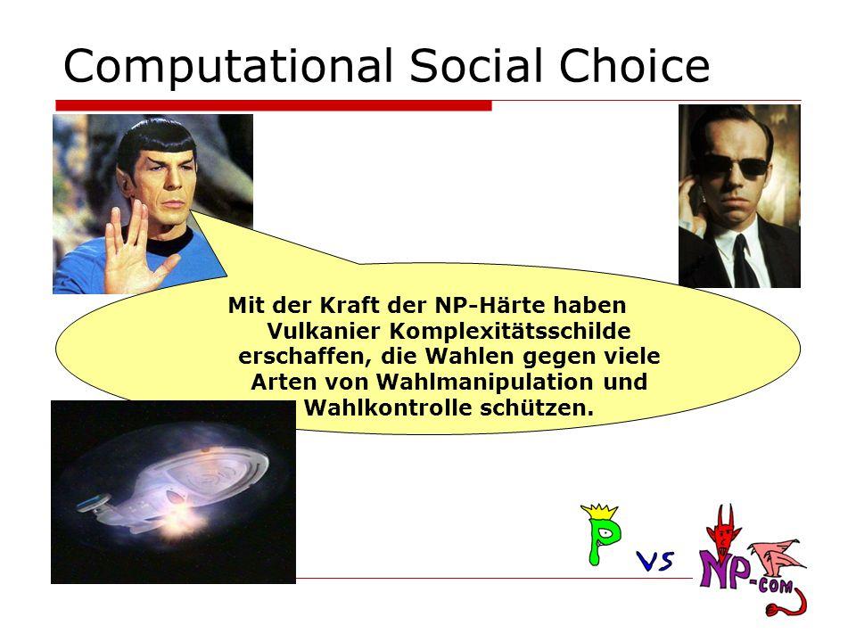 Manipulation: Ein Dichotomie-Resultat Satz 7: Betrachte ein Scoring-Protokoll mit 3 Kandidaten: Im Fall von single-peaked Präferenzen ist das CCWMP: NP-vollständig, falls gilt, aber sonst in P.