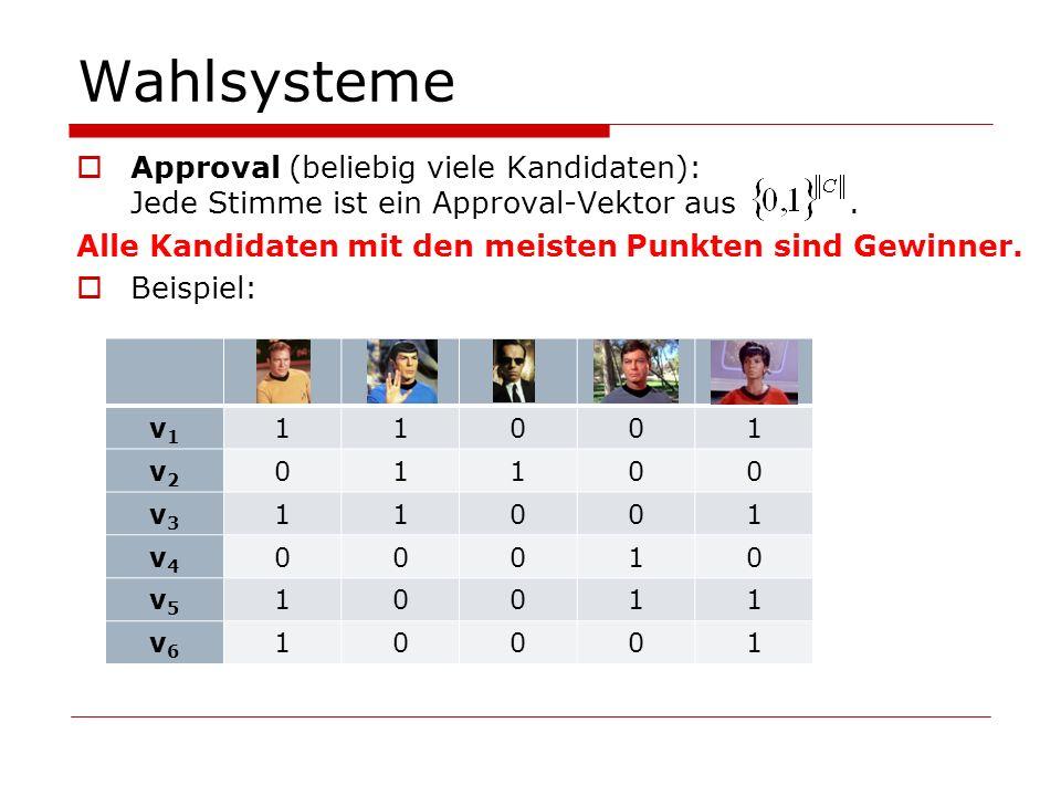 Beweis von Satz 1: Kontrolle in Approval 1 1 4 7 3 9 5 2 Anzahl der Approvals von Wählern in V Kandidaten sind: Wähler in W, die hinzugefügt werden dürfen (mit Anzahlen des jeweiligen Wählertyps)