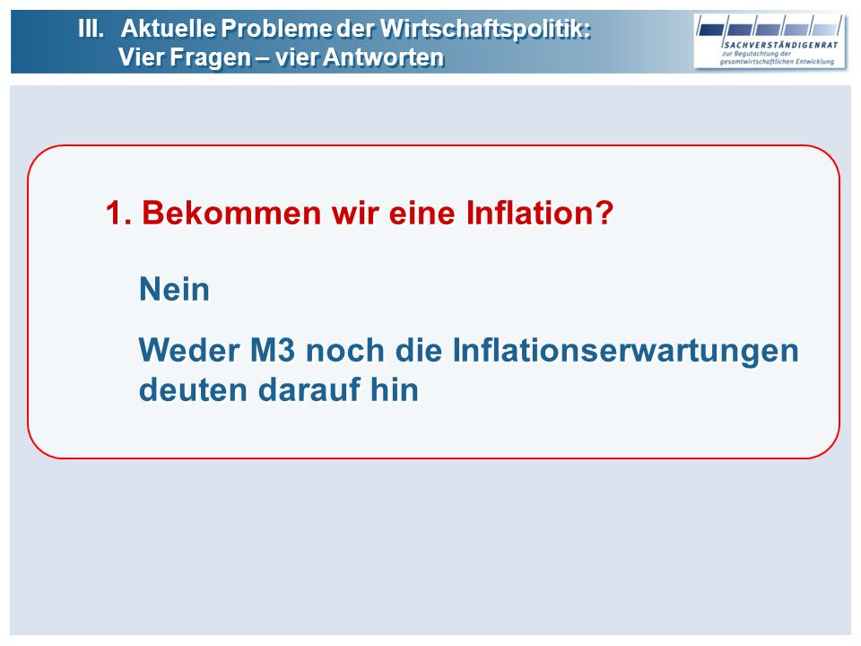 1.Bekommen wir eine Inflation.
