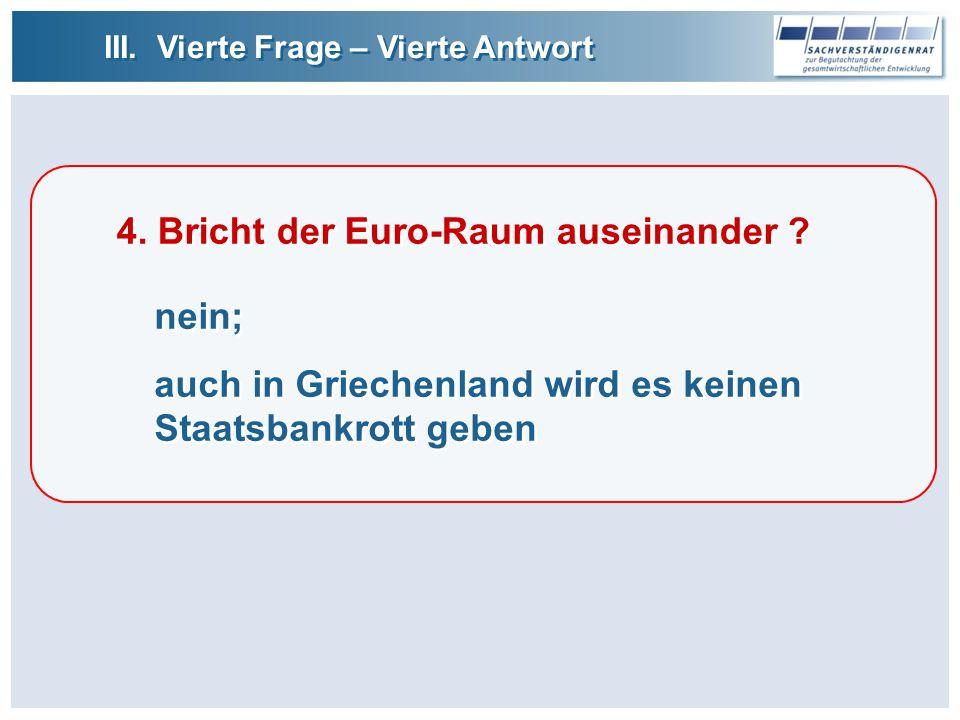 4.Bricht der Euro-Raum auseinander .