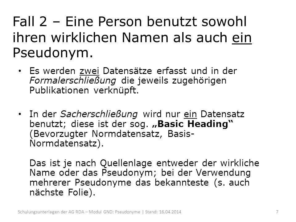 Fall 2 – Eine Person benutzt sowohl ihren wirklichen Namen als auch ein Pseudonym.