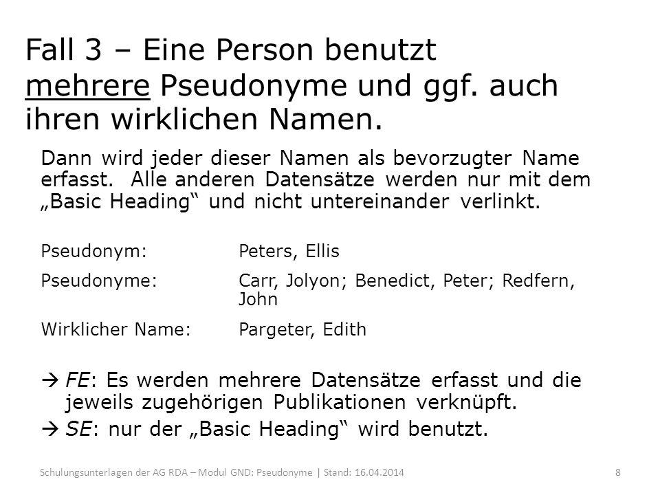 Fall 3 – Eine Person benutzt mehrere Pseudonyme und ggf.