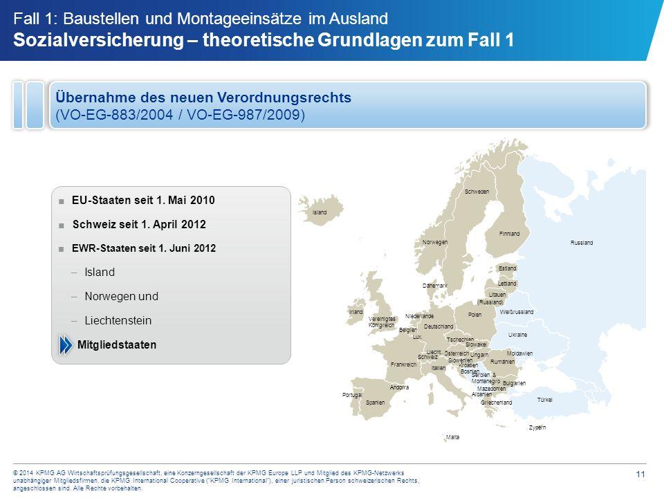 11 © 2014 KPMG AG Wirtschaftsprüfungsgesellschaft, eine Konzerngesellschaft der KPMG Europe LLP und Mitglied des KPMG-Netzwerks unabhängiger Mitglieds