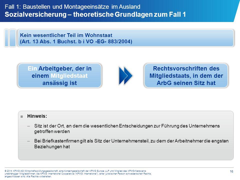16 © 2014 KPMG AG Wirtschaftsprüfungsgesellschaft, eine Konzerngesellschaft der KPMG Europe LLP und Mitglied des KPMG-Netzwerks unabhängiger Mitglieds
