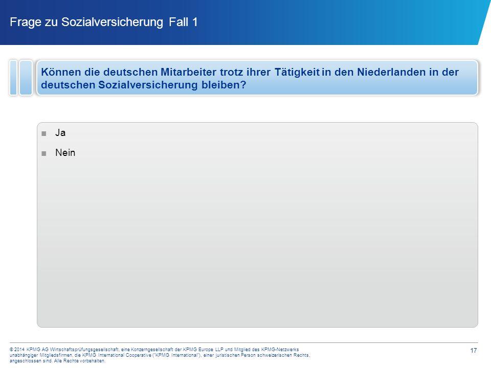 17 © 2014 KPMG AG Wirtschaftsprüfungsgesellschaft, eine Konzerngesellschaft der KPMG Europe LLP und Mitglied des KPMG-Netzwerks unabhängiger Mitglieds