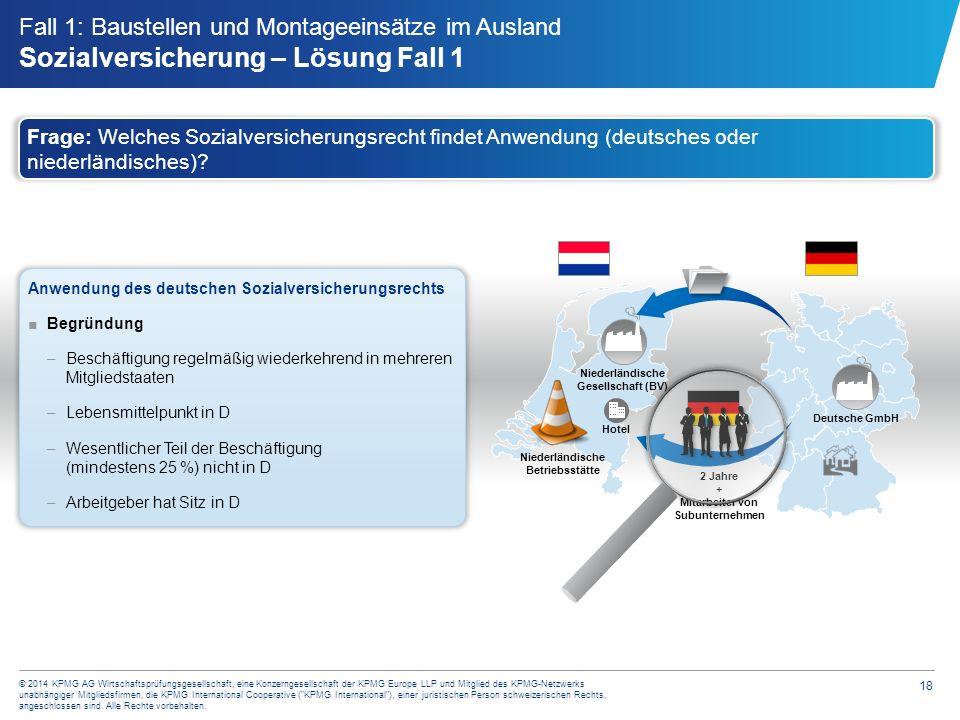 18 © 2014 KPMG AG Wirtschaftsprüfungsgesellschaft, eine Konzerngesellschaft der KPMG Europe LLP und Mitglied des KPMG-Netzwerks unabhängiger Mitglieds